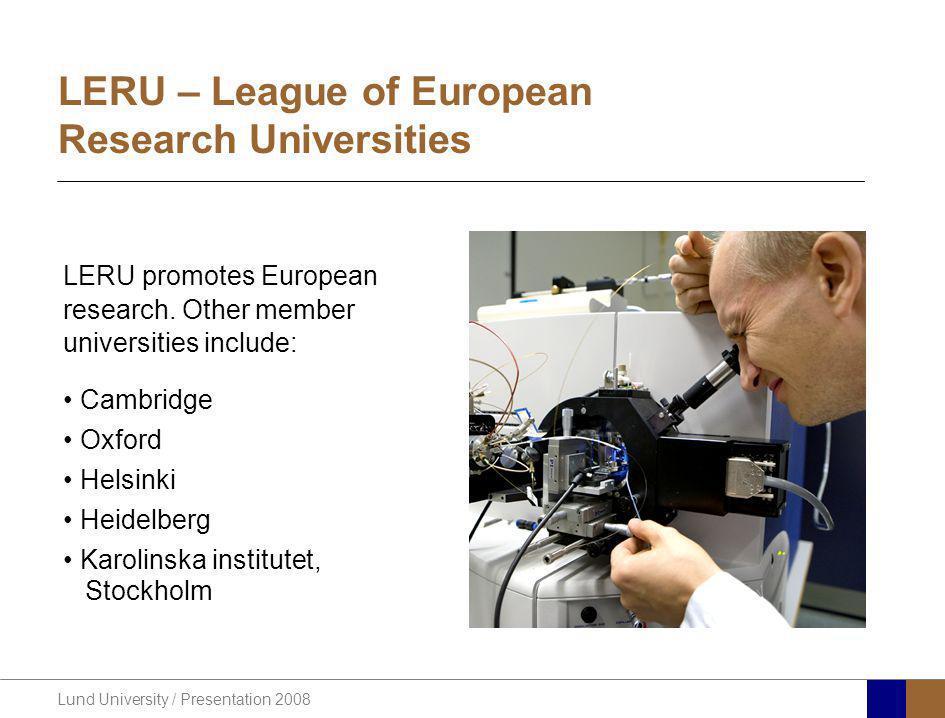 Lund University / Presentation 2008 LERU – League of European Research Universities LERU promotes European research.