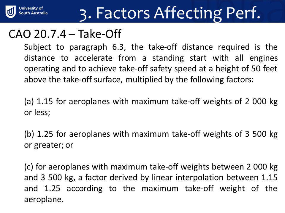 3. Factors Affecting Perf. Subject to paragraph 6.3, the take-off distance required is the distance to accelerate from a standing start with all engin