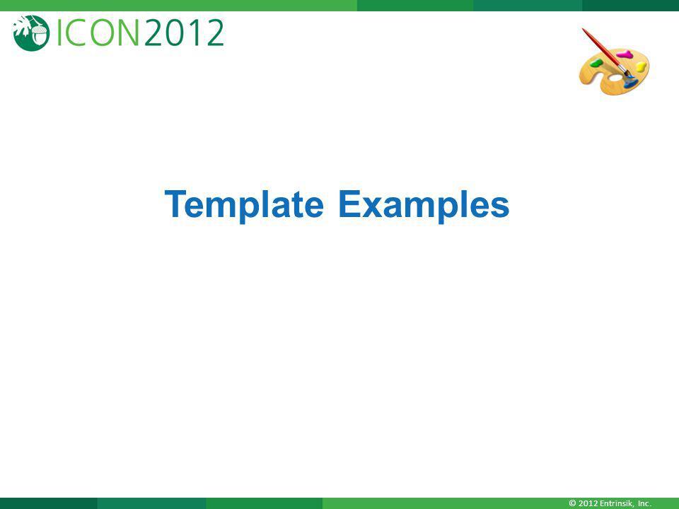 © 2012 Entrinsik, Inc. Template Examples