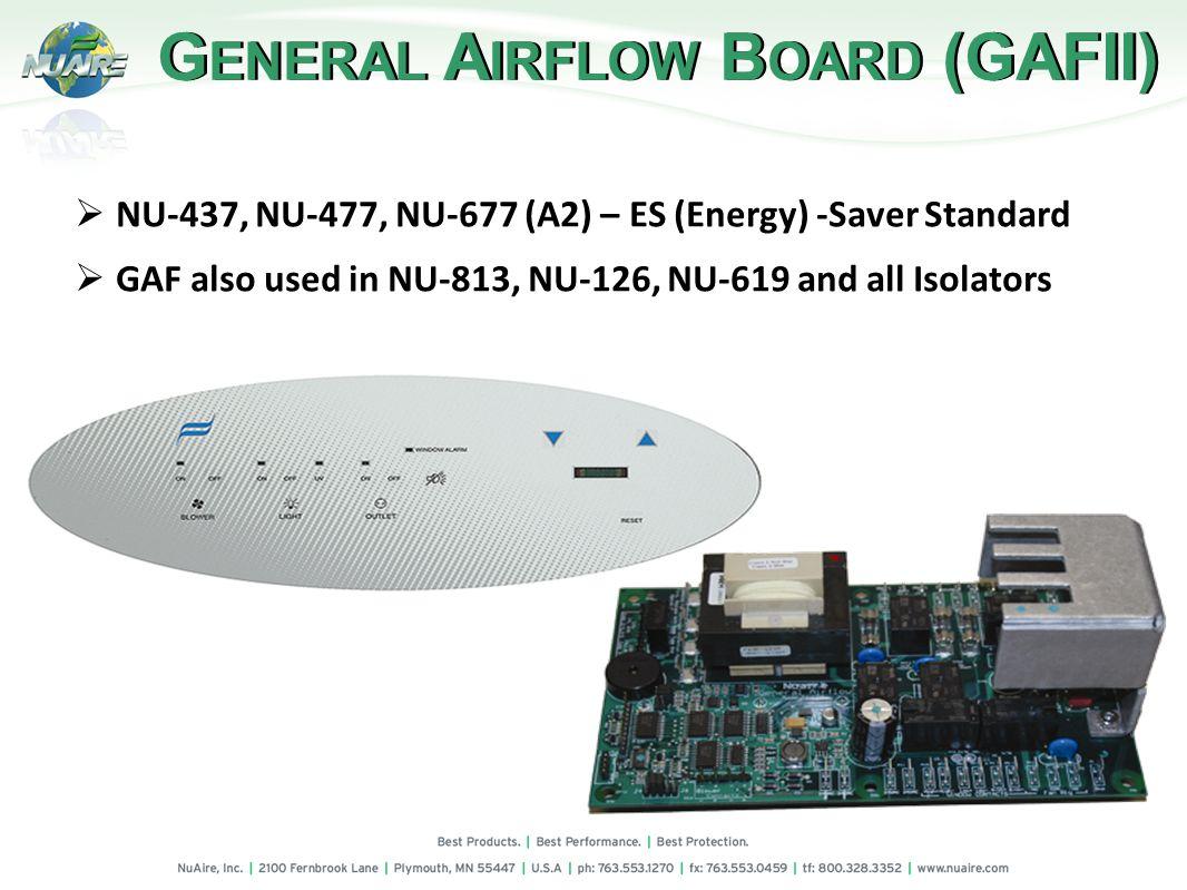 G ENERAL A IRFLOW B OARD (GAFII) NU-437, NU-477, NU-677 (A2) – ES (Energy) -Saver Standard GAF also used in NU-813, NU-126, NU-619 and all Isolators
