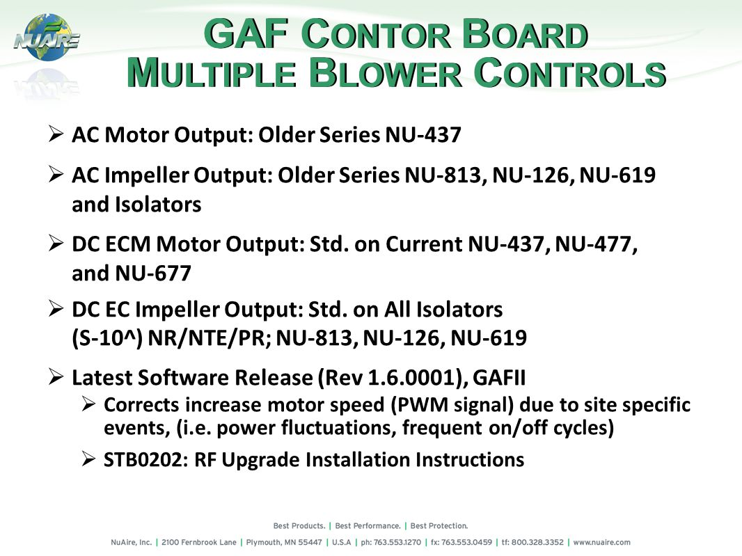 AC Motor Output: Older Series NU-437 AC Impeller Output: Older Series NU-813, NU-126, NU-619 and Isolators DC ECM Motor Output: Std.