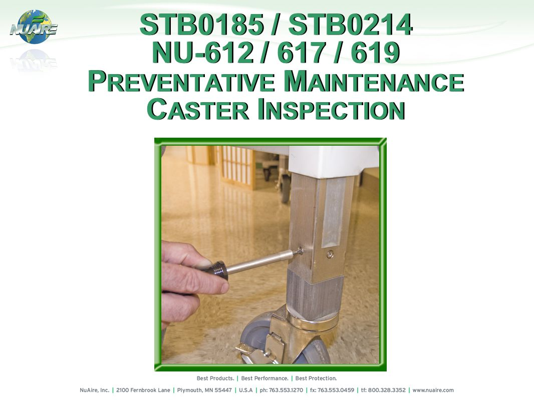STB0185 / STB0214 NU-612 / 617 / 619 P REVENTATIVE M AINTENANCE C ASTER I NSPECTION