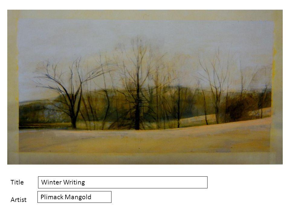 Title Artist Winter Writing Plimack Mangold