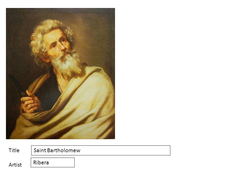Title Artist Saint Bartholomew Ribera