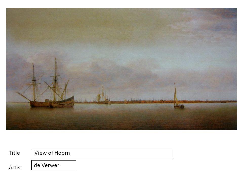 Title Artist View of Hoorn de Verwer