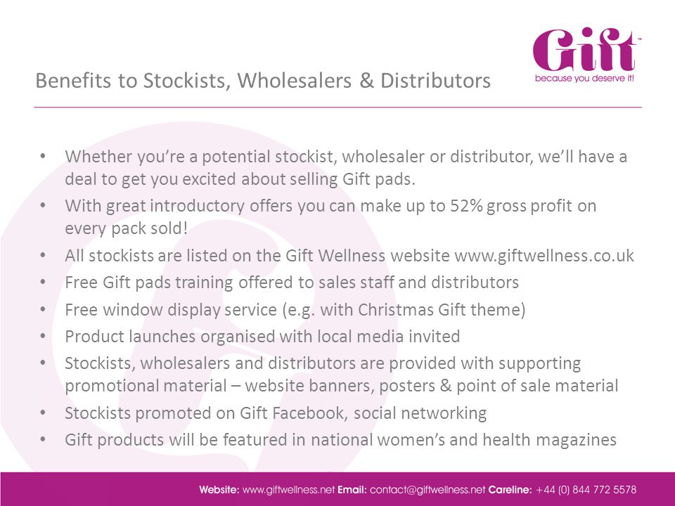 Benefits to Stockists, Wholesalers & Distributors Whether youre a potential stockist, wholesaler or distributor, well have a deal to get you excited about selling Gift pads.