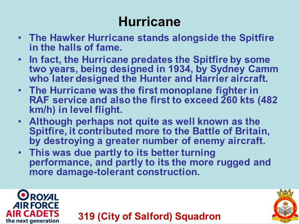 319 (City of Salford) Squadron Hurricane The Hawker Hurricane stands alongside the Spitfire in the halls of fame.