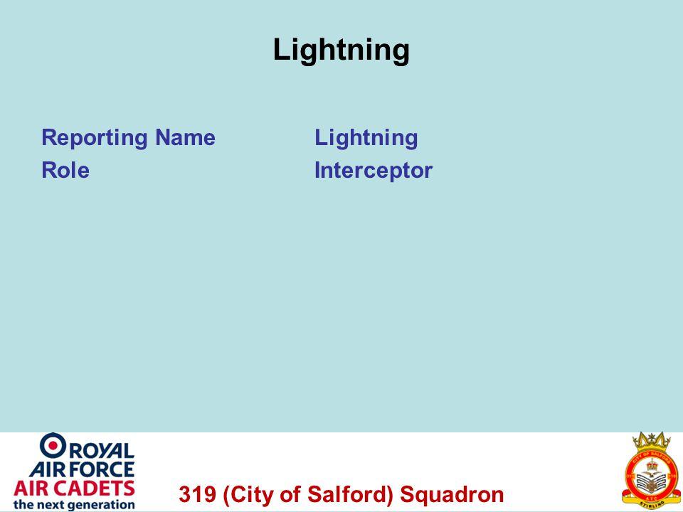 319 (City of Salford) Squadron Lightning Reporting NameLightning RoleInterceptor