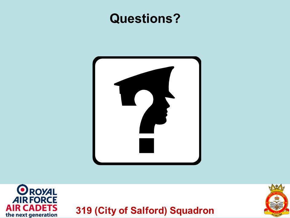 319 (City of Salford) Squadron Questions?