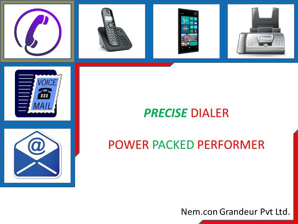 INDEX PRECISE DIALER – What is it.PRECISE DIALER - Components PRECISE DIALER – Key Features.