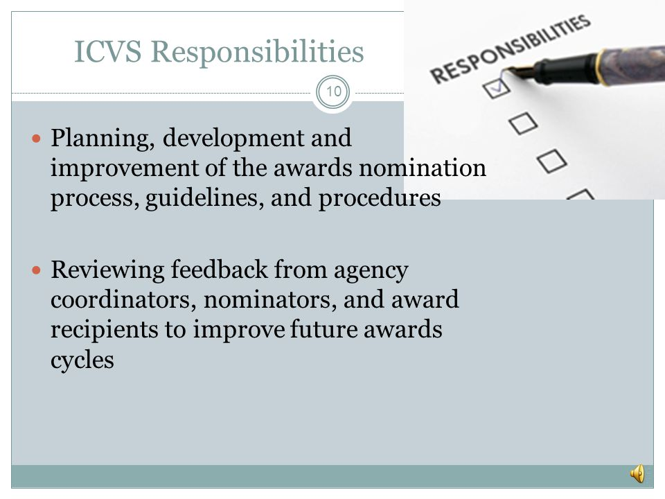 ICVS / Program Coordinator Agency Coordinators Nominators Local Committees Regional Ceremonies GVA Partnership 9