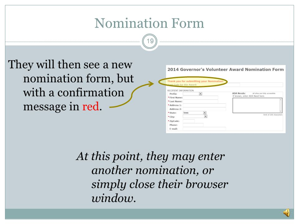 Nomination Form 18 IMPORTANT: when someone finishes entering nomination information, they MUST click on Save This Record!