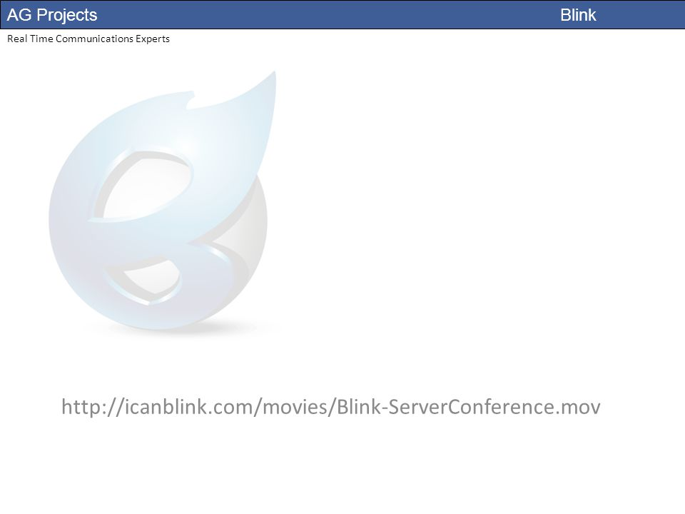 AG Projects Blink Real Time Communications Experts http://icanblink.com/movies/Blink-ServerConference.mov
