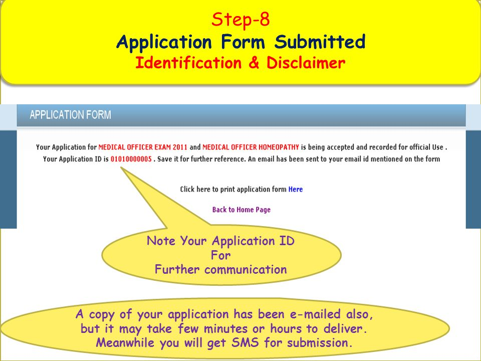 Note Your Application ID For Further communication Step-8 Application Form Submitted Identification & Disclaimer Step-8 Application Form Submitted Identification & Disclaimer A copy of your application has been e-mailed also, but it may take few minutes or hours to deliver.
