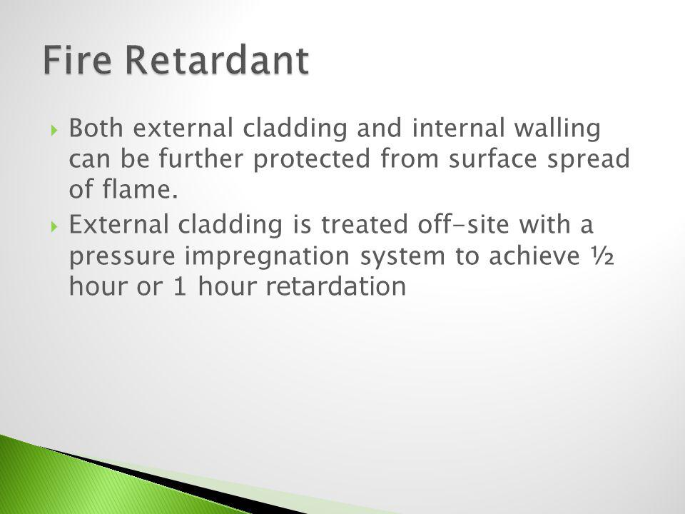 Both external cladding and internal walling can be further protected.
