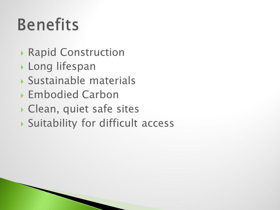 Rapid Construction Long lifespan Sustainable materials Embodied Carbon Clean, quiet safe sites