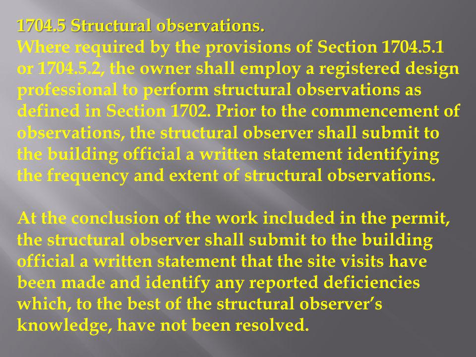 1704.5 Structural observations. Where required by the provisions of Section 1704.5.1 or 1704.5.2, the owner shall employ a registered design professio