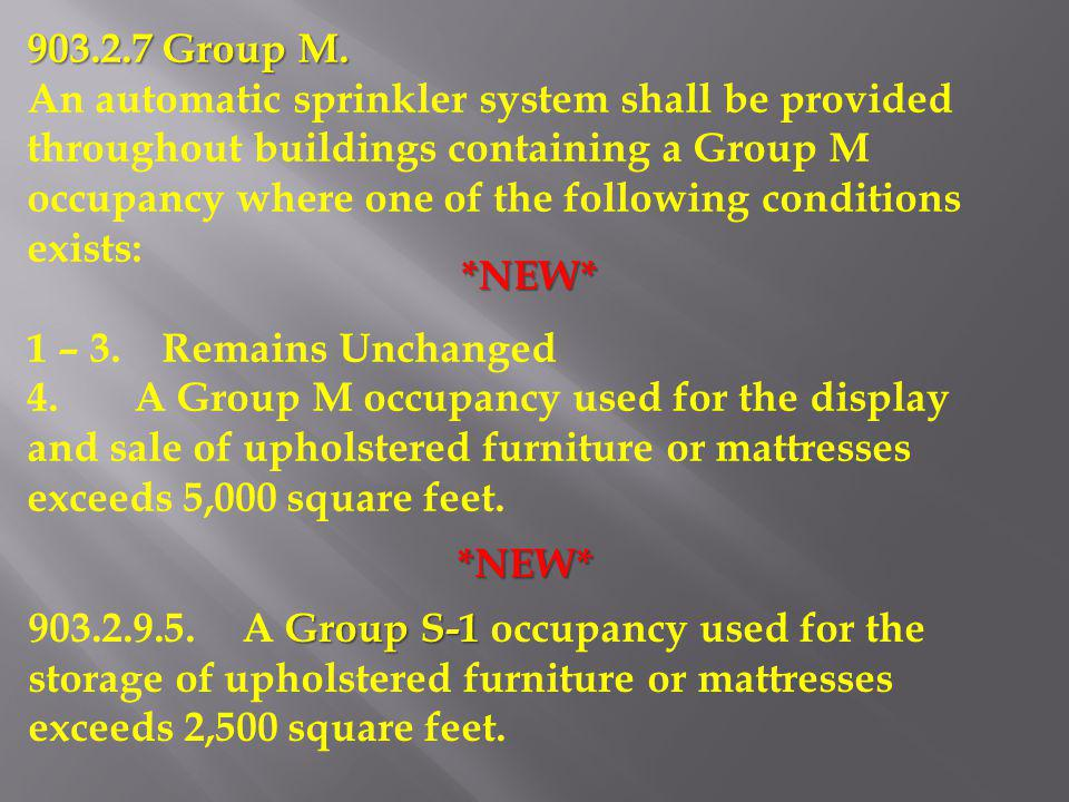 903.2.7 Group M. An automatic sprinkler system shall be provided throughout buildings containing a Group M occupancy where one of the following condit
