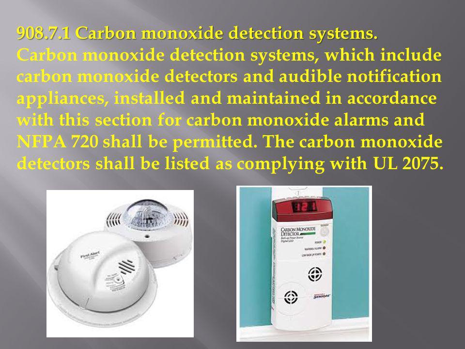 908.7.1 Carbon monoxide detection systems. Carbon monoxide detection systems, which include carbon monoxide detectors and audible notification applian