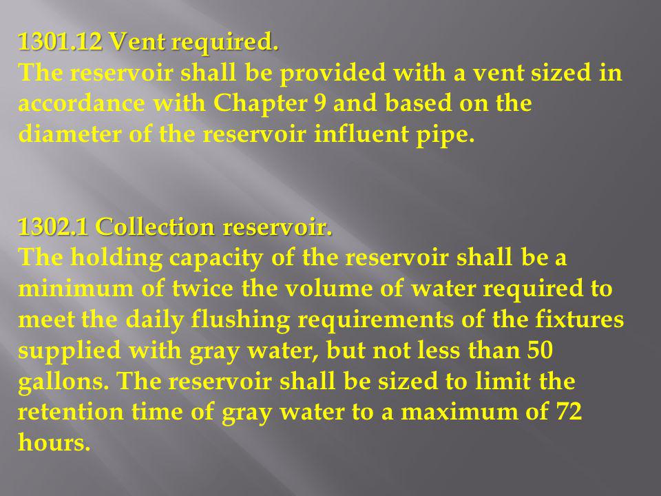 1301.12 Vent required. The reservoir shall be provided with a vent sized in accordance with Chapter 9 and based on the diameter of the reservoir influ