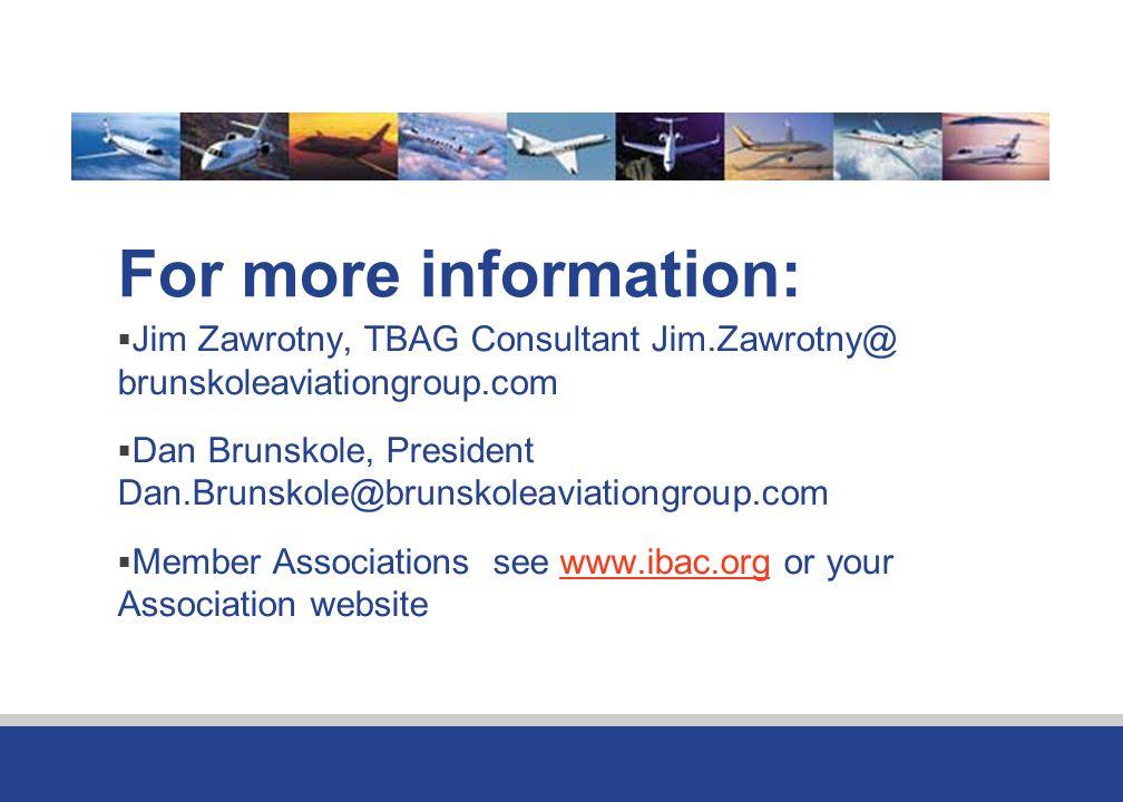 For more information: Jim Zawrotny, TBAG Consultant Jim.Zawrotny@ brunskoleaviationgroup.com Dan Brunskole, President Dan.Brunskole@brunskoleaviationg