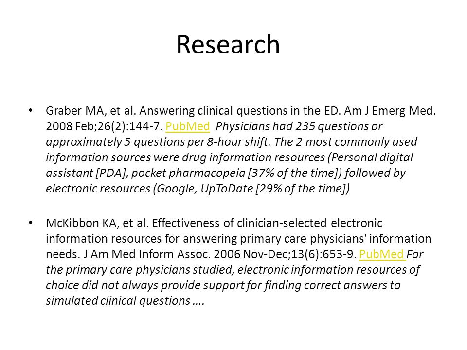 Research Graber MA, et al. Answering clinical questions in the ED.