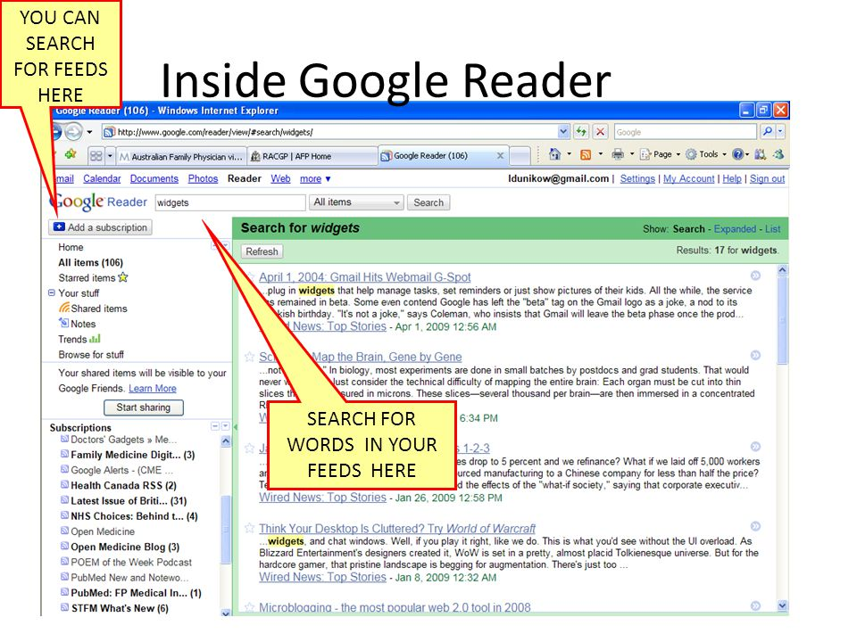 Inside Google Reader SEARCH FOR WORDS IN YOUR FEEDS HERE YOU CAN SEARCH FOR FEEDS HERE