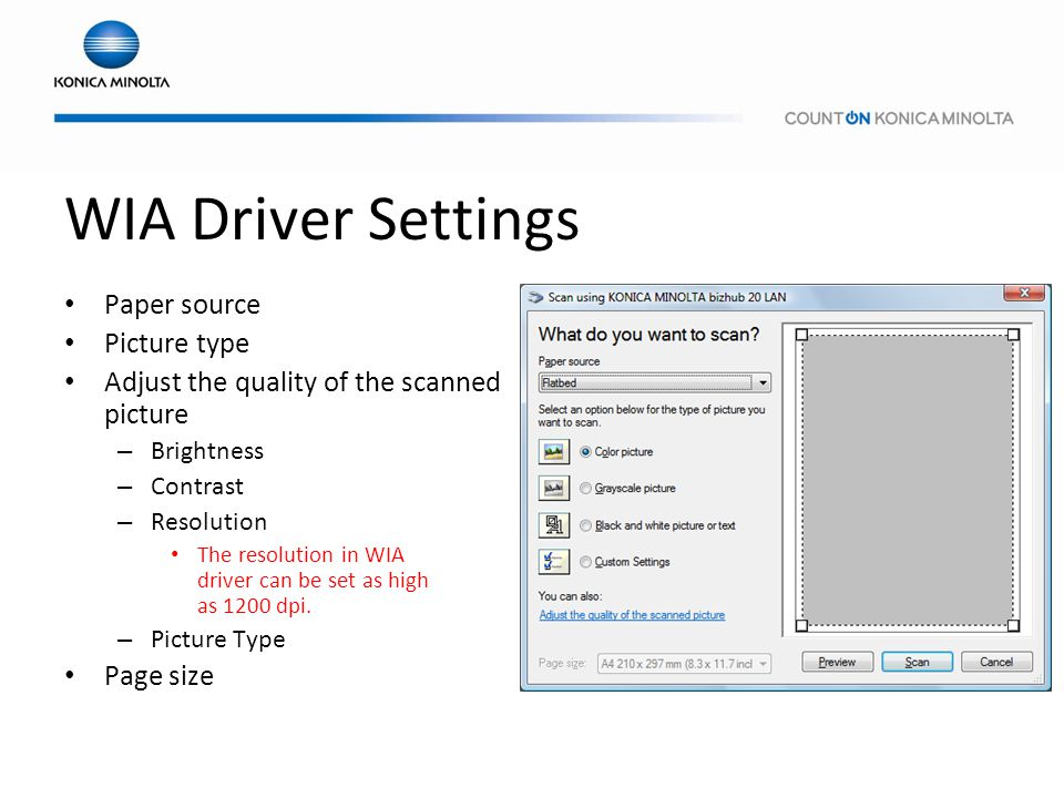 WIA Driver Settings Paper source Picture type Adjust the quality of the scanned picture – Brightness – Contrast – Resolution The resolution in WIA dri