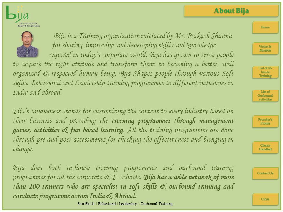 Bija is a Training organization initiated by Mr.