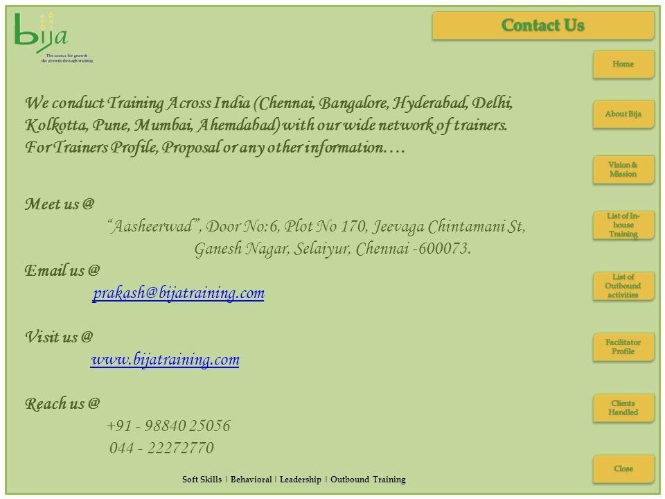 Soft Skills | Behavioral | Leadership | Outbound Training Meet us @ Aasheerwad, Door No:6, Plot No 170, Jeevaga Chintamani St, Ganesh Nagar, Selaiyur, Chennai -600073.