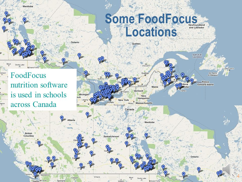 4 FoodFocus nutrition software is used in schools across Canada Some FoodFocus Locations