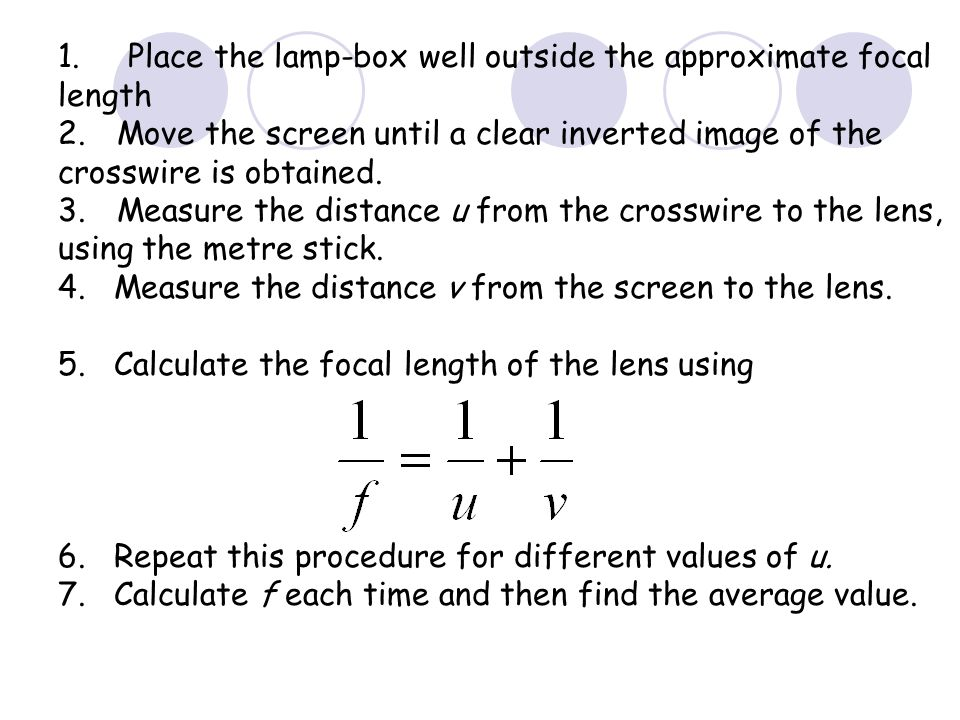 u v Lamp-box with crosswire Lens Screen MEASUREMENT OF THE FOCAL LENGTH OF A CONVERGING LENS Show on OPTICAL BENCH