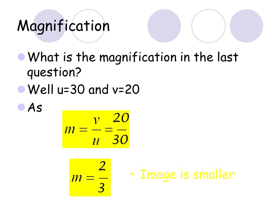 = -20 Example An object is placed 30cm from a diverging lens of focal length 60cm find the position of the image formed. What is the nature of the ima