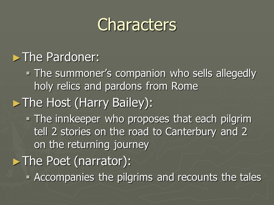 Characters The Pardoner: The Pardoner: The summoners companion who sells allegedly holy relics and pardons from Rome The summoners companion who sells
