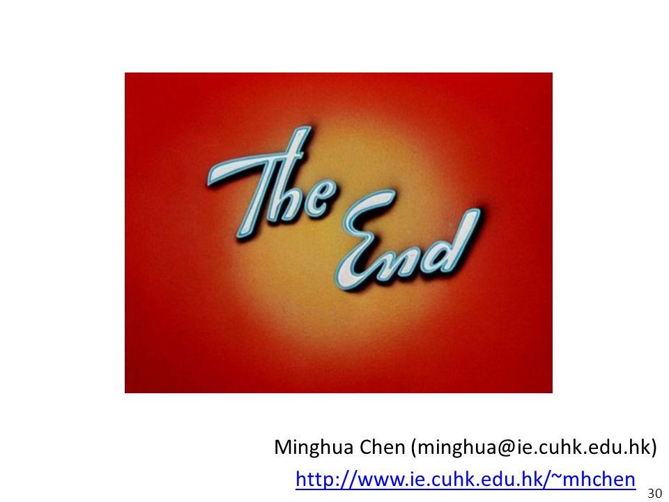 30 Minghua Chen (minghua@ie.cuhk.edu.hk) http://www.ie.cuhk.edu.hk/~mhchen