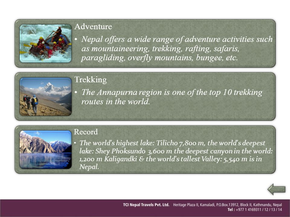Adventure Nepal offers a wide range of adventure activities such as mountaineering, trekking, rafting, safaris, paragliding, overfly mountains, bungee