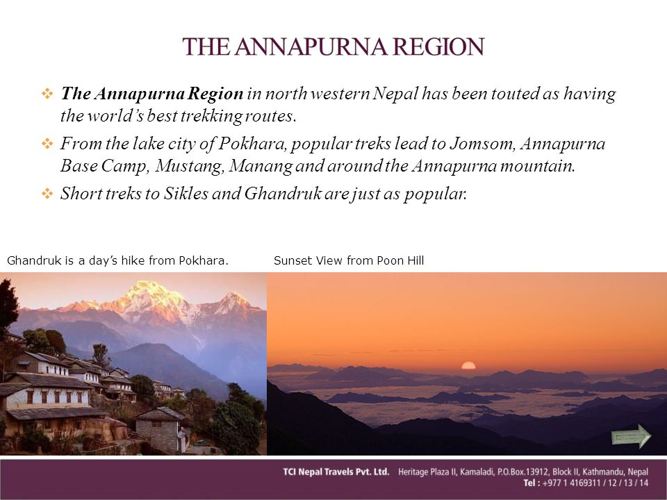The Annapurna Region in north western Nepal has been touted as having the worlds best trekking routes. From the lake city of Pokhara, popular treks le