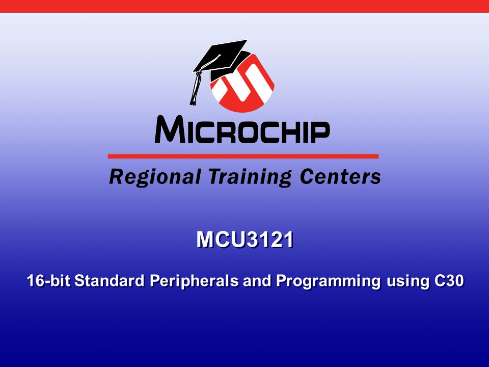 MCU3121 16-bit Standard Peripherals and Programming using C30
