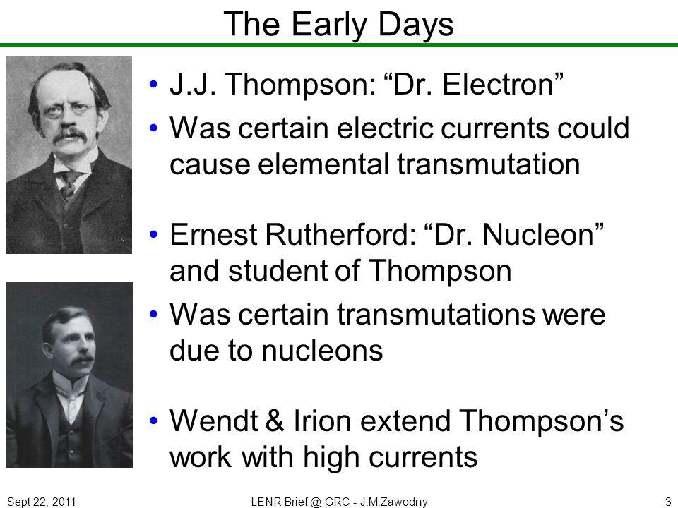 Sept 22, 2011LENR Brief @ GRC - J.M.Zawodny3 The Early Days J.J.