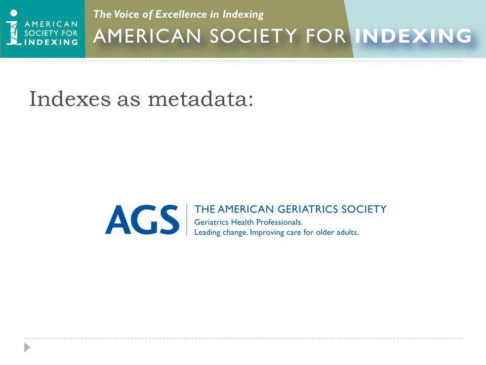 Indexes as metadata: