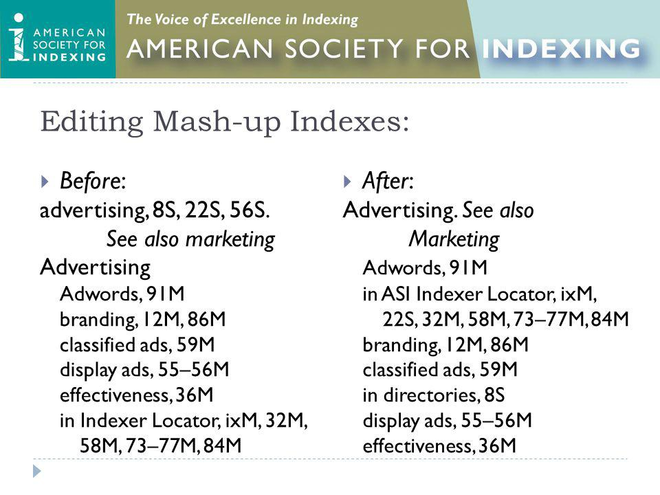 Editing Mash-up Indexes: Before: advertising, 8S, 22S, 56S. See also marketing Advertising Adwords, 91M branding, 12M, 86M classified ads, 59M display