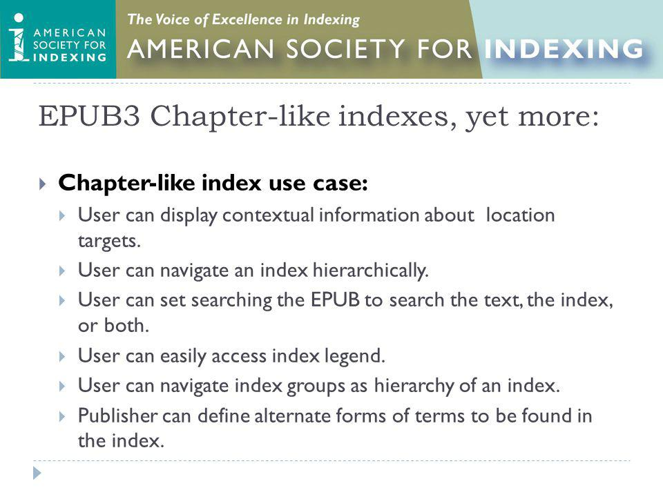EPUB3 Chapter-like indexes, yet more: Chapter-like index use case: User can display contextual information about location targets.