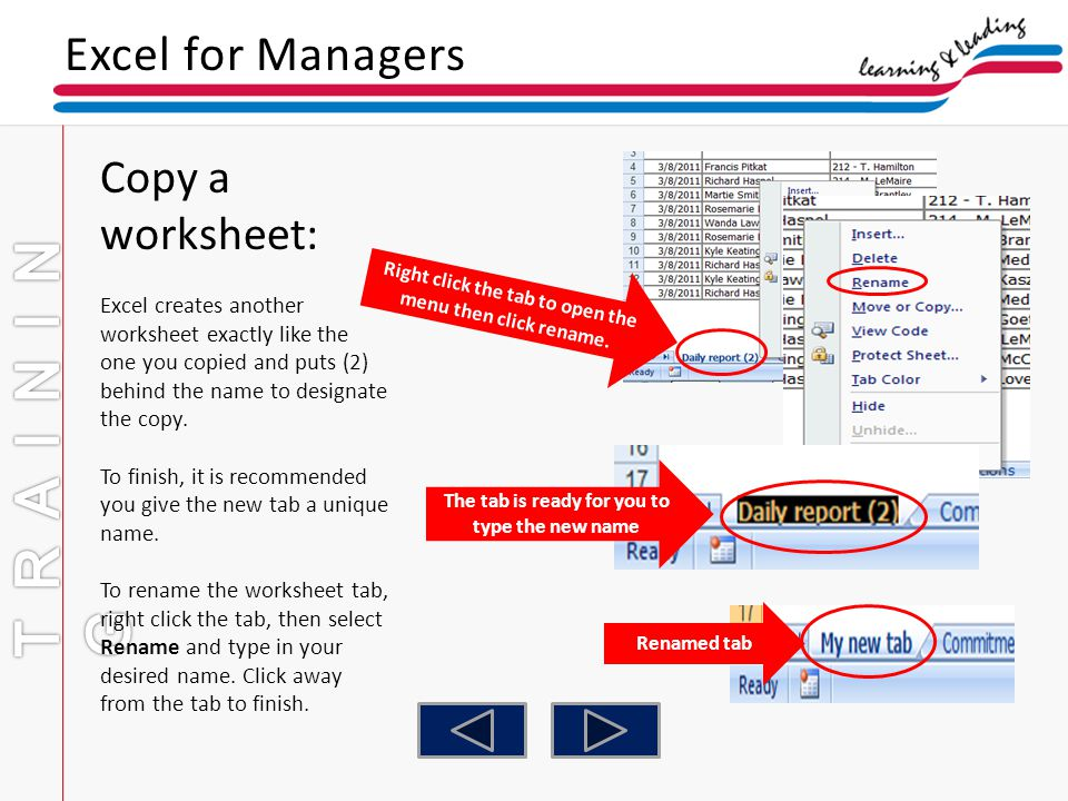Excel for Managers Copy a worksheet: Excel creates another worksheet exactly like the one you copied and puts (2) behind the name to designate the cop