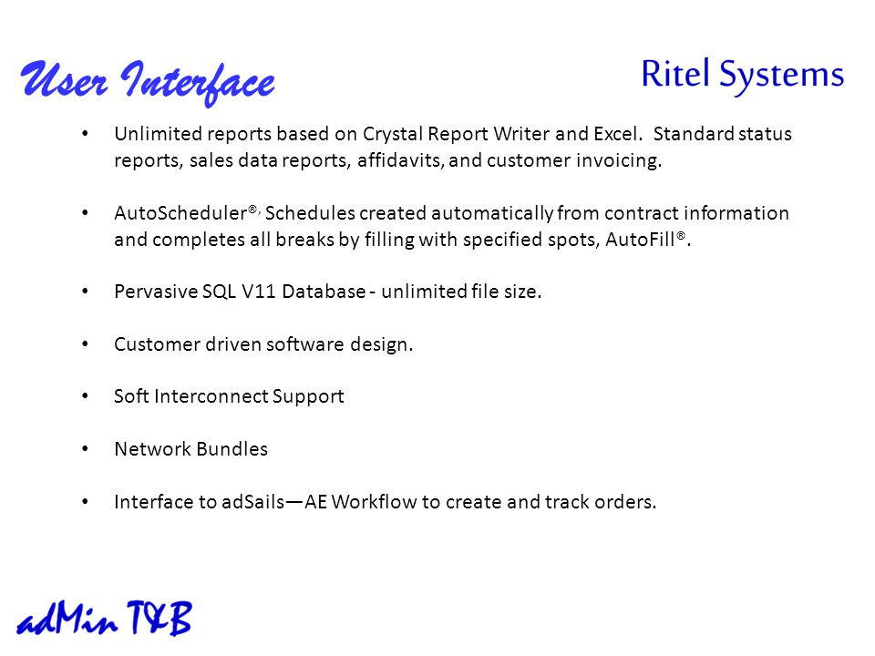 User Interface Unlimited reports based on Crystal Report Writer and Excel.