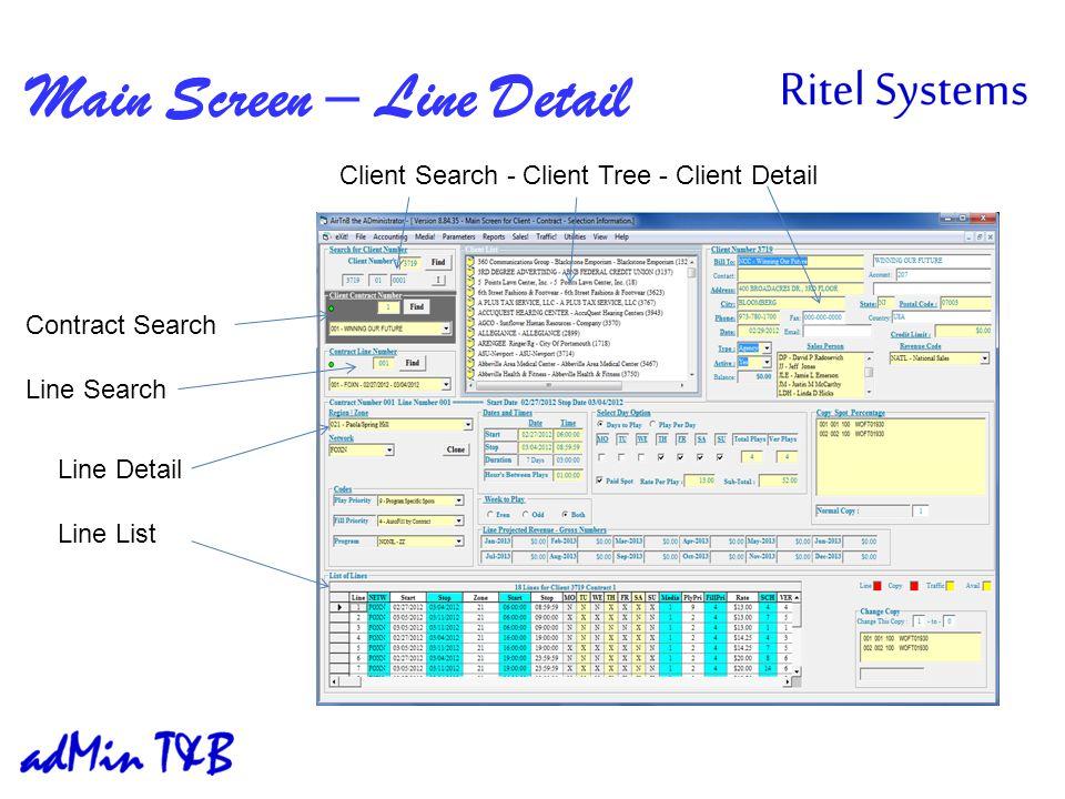 Main Screen – Line Detail Client Search - Client Tree - Client Detail Contract Search Line Search Line Detail Line List