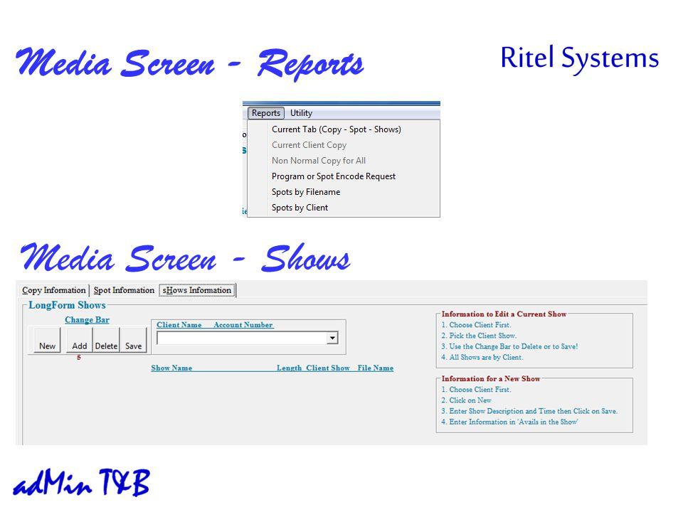 Media Screen - Reports Media Screen - Shows