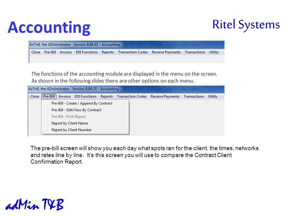 Accounting The functions of the accounting module are displayed in the menu on the screen.