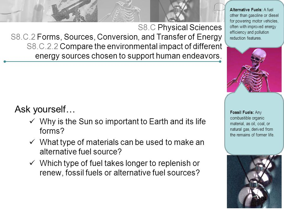 S8.C Physical Sciences S8.C.2 Forms, Sources, Conversion, and Transfer of Energy S8.C.2.2 Compare the environmental impact of different energy sources