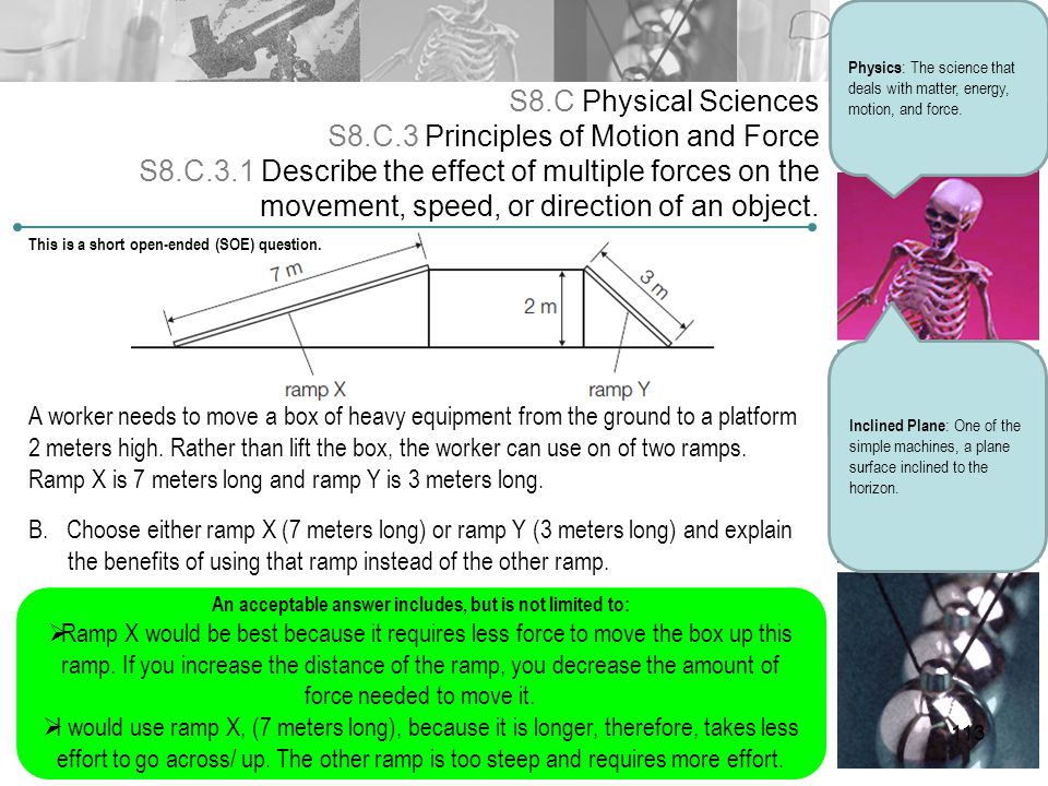 S8.C Physical Sciences S8.C.3 Principles of Motion and Force S8.C.3.1 Describe the effect of multiple forces on the movement, speed, or direction of a