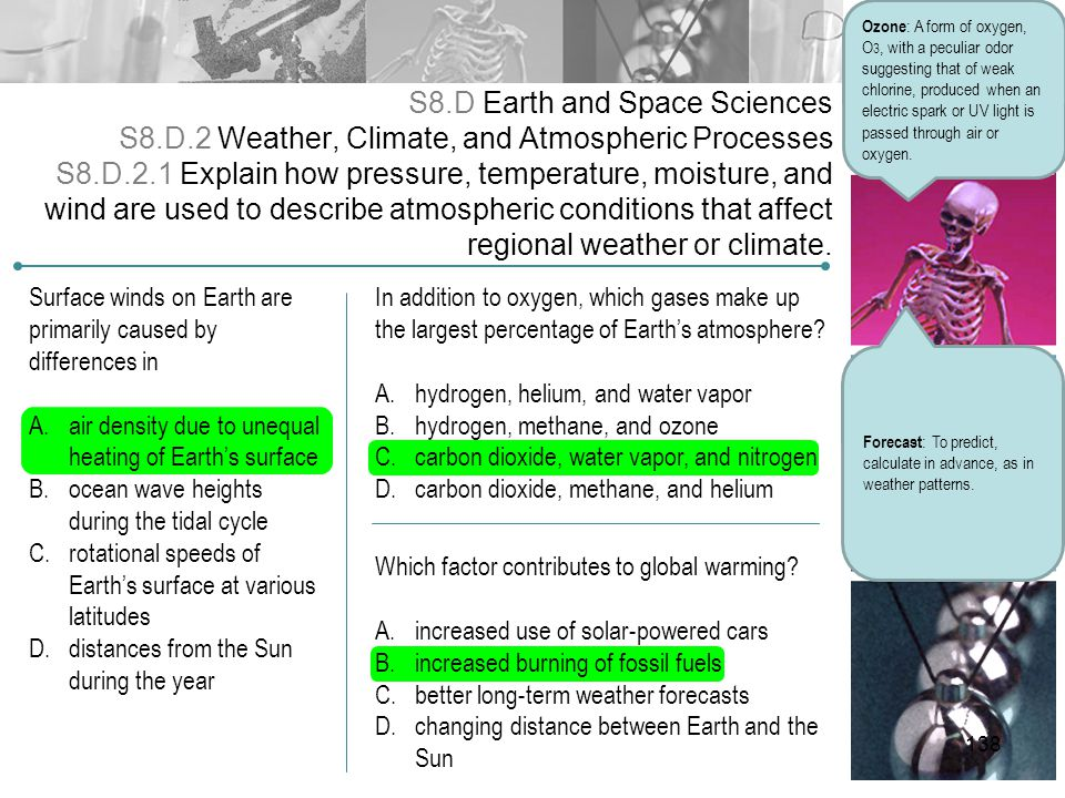 S8.D Earth and Space Sciences S8.D.2 Weather, Climate, and Atmospheric Processes S8.D.2.1 Explain how pressure, temperature, moisture, and wind are us